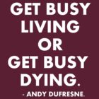 Get Busy Living - Shawshank Redemption by tappers24