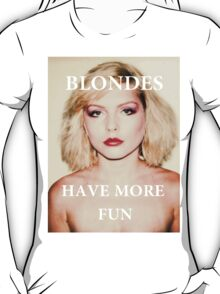Blondes have more fun. T-Shirt