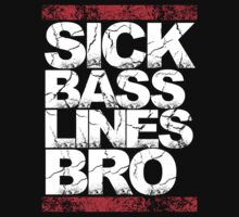 Sick Basslines Bro (red) by DropBass