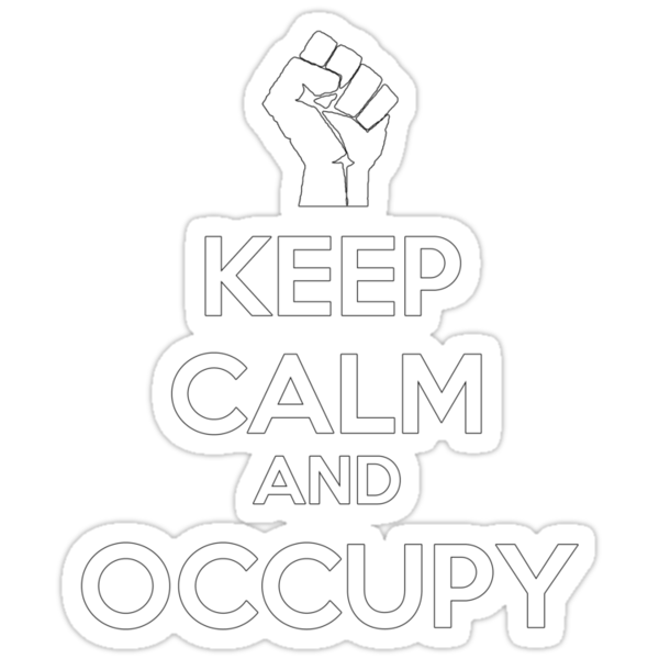 Keep Calm and Occupy  (version2) by 321Outright