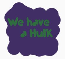 """We have a Hulk"" by KBanner"
