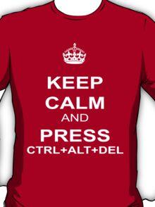 Keep Calm and Press ctrl+alt+del T-Shirt