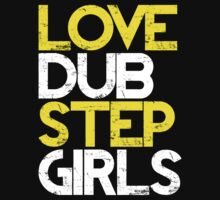Love Dubstep Girls (neon green) by DropBass