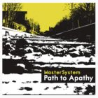 Mastersystem - Path to Apathy by ghostgrooverecs