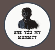 Are you my mummy ? by SallySparrowFTW