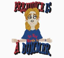 Prejudice Is a Bummer by SocJusticeInk
