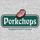 Porkchops - Neighborhood Furnace by FunDorm