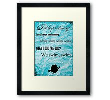 Keep Swimming Framed Print