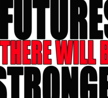 STRONGER FUTURES | STRONGER RESISTANCE Sticker