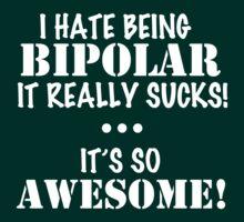 Bipolar (white) by UnlockedSumo