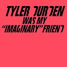 Tyler Durden was my Imaginary Friend by atlasspecter