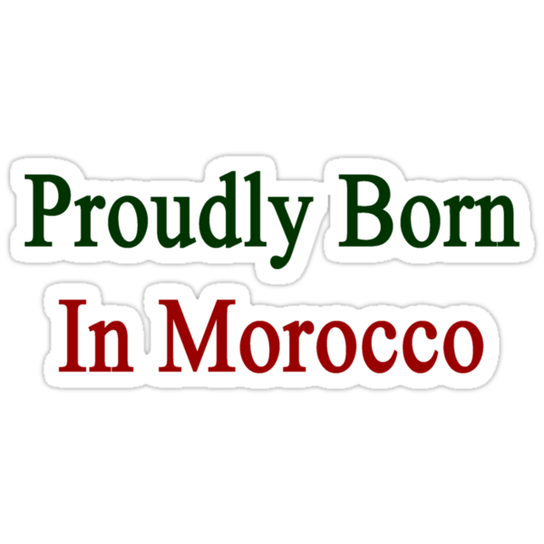 Proudly Born In Morocco by supernova23