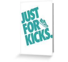 Just for kicks-Aqua Greeting Card