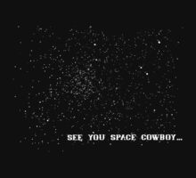 See You Space Cowboy by Barton Keyes