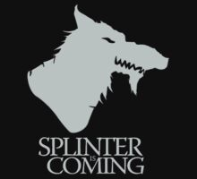Splinter is Coming by best-designs