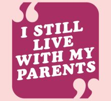 I Still Live With My Parents by Robin Lund
