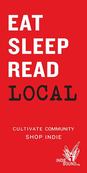 Eat Sleep Read Local by IndieBound