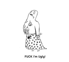 """Fuck I'm Ugly!"" by 4SAS"