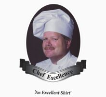 Chef Excellence shirt by supercammy