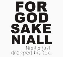 For God Sake Niall. by Savannah Siders