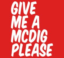 GIVE ME A MCDIG PLEASE by DropBass