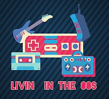 Livin' in the 80s by Teague Hipkiss