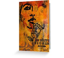 Being ALIVE Greeting Card