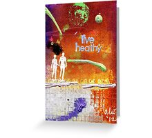Healthy Living - digital version Greeting Card