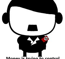 【2400+ views】Money is trying to control the world! by Ruo7in