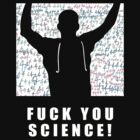 F*#K YOU SCIENCE Alt by MrAmpsycho