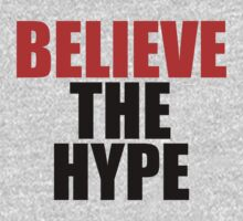 Believe the Hype by ScottW93