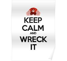 Keep Calm and Wreck it Poster