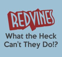 RedVines: What the Heck Can't They Do!? by zachsbanks