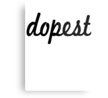 Dopest- Black Metal Print
