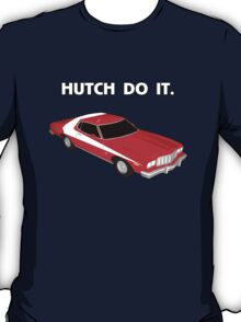 Hutch Do It. T-Shirt