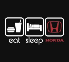 EAT SLEEP HONDA by mcdba