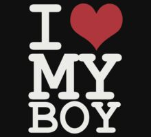 I love my boy by WAMTEES
