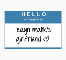 Hello My Name Is Zayn Malik's Girlfriend T-Shirt by dream--catch3r