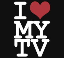 I love my TV by WAMTEES