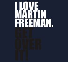 I love Martin Freeman. Get over it! Kids Clothes