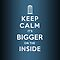 Keep Calm cause .... It's BIGGER on the INSIDE! (Light Colours) by soulthrow