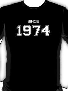 Since 1974 T-Shirt