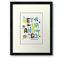 Get Up And Go Framed Print