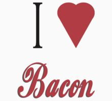 i love bacon by Sam Cain