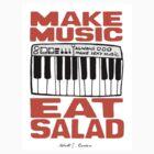 Make Music , Eat Salad by RCClothing