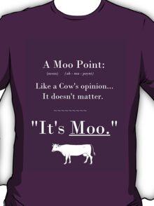 A Moo Point. T-Shirt