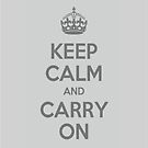 Keep Calm and Carry On by 99TH