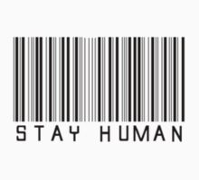 Stay Human (Barcode) by Mother Shipton