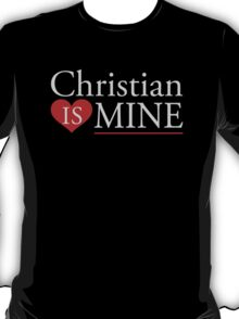 Christian Grey is Mine T-Shirt