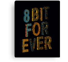 8 bit for ever Canvas Print